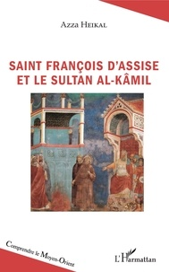 Azza Heikal - Saint François d'Assise et le sultan Al-Kâmil.