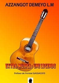 Azzangot Demeyo L.M - Extra-Musica: une légende.