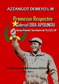 Azzangot Demeyo L.M - Promesse Respectée - : Gabriel OBA APOUNOU.