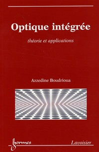 Optique intégrée- Théorie et applications - Azzedine Boudrioua | Showmesound.org