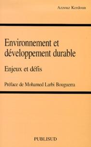 Azzouz Kerdoun - Environnement et développement durable. - Enjeux et défis.