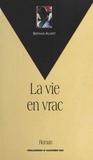 B Ailleret - La vie en vrac.