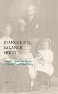 B. Anne Wood - Evangelical Balance Sheet - Character, Family, and Business in Mid-Victorian Nova Scotia.