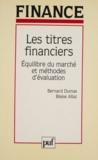 B Attaz et B Dumas - Les titres financiers - Équilibre du marché et méthodes d'évaluation.