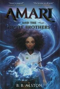 B-B Alston - Amari and the night brothers.