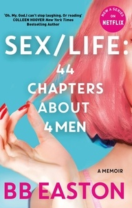 B. B. Easton - SEX/LIFE: 44 Chapters About 4 Men - Now a series on Netflix.