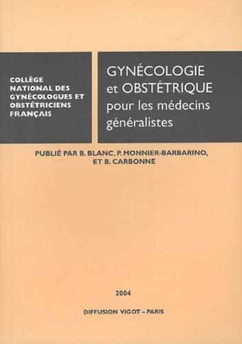 B Blanc et P Monnier-Barbarino - Gynécologie-obstétrique pour les médecins généralistes.