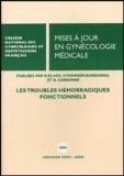 B Blanc et P Monnier-Barbarino - Mises à jour en Gynécologie médicale - Les troubles hémorragiques fonctionnels.