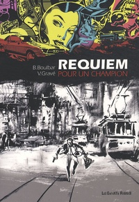 B. Boulbar et Vincent Gravé - Requiem pour un champion.