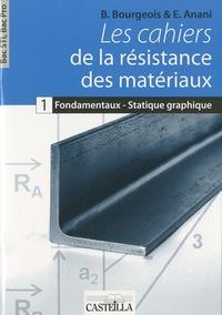 B Bourgeois - Les cahiers de la résistance des matériaux - Fondamentaux - Statique graphique Bac STI, Bac Pro.