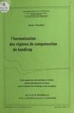 B. Dambielle et J. Lecocq - L'harmonisation des régimes de compensation du handicap - Étude comparative des méthodes et critères utilisés officiellement en France pour l'évaluation des handicaps et des invalidités.