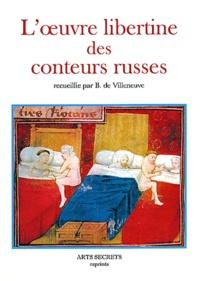 B. de Villeneuve - L'oeuvre libertine des conteurs russes.