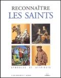 B Des Graviers et Thierry Jacomet - Reconnaitre les saints - Symboles et attributs.