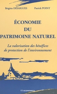 B Desaigues - Economie du patrimoine naturel - La valorisation des bénéfices de protection de l'environnement.