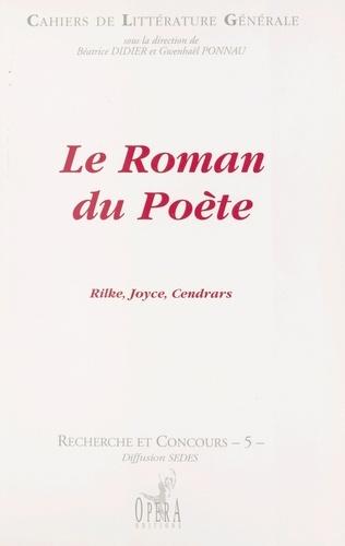 Le roman du poète. [actes du colloque organisé à l'École normale supérieure de Fontenay-Saint-Cloud, le 25 novembre 1996