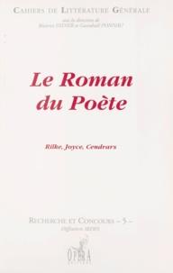 B Didier - Le roman du poète - [actes du colloque organisé à l'École normale supérieure de Fontenay-Saint-Cloud, le 25 novembre 1996.