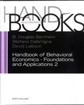 B. Douglas Bernheim et Stefano Dellavigna - Handbook of Behavioral Economics - Foundations and Applications 2.