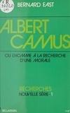 B East - Albert Camus   ou l'Homme à la recherche d'une morale.