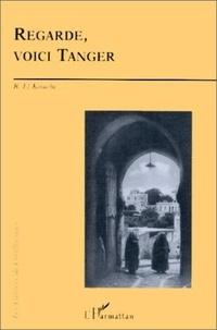 B El Kouche - Regarde, voici Tanger - Mémoire écrite de Tanger depuis 1800.
