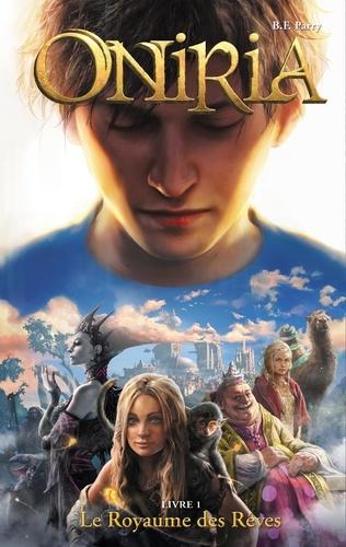 B-F Parry - Oniria Tome 1 : Le royaume des rêves.