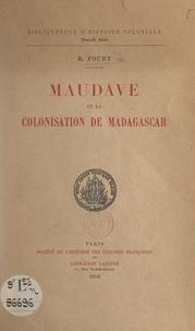 B. Foury - Maudave et la colonisation de Madagascar.