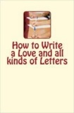 B. G. Jefferis et J. L. Nichols - How to Write a Love and all kinds of Letters.