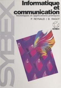 B-Georges Ragot et Bertrand Reynaud - Informatique et communication - Techniques et applications pratiques.