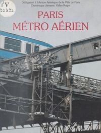 B-Georges Ragot et Dominique Jarrassé - Paris vu du métro aérien - [exposition, Paris], 1986, Mairie du XVe arrondissement, avril-mai, La Salpétrière, mai-juin.