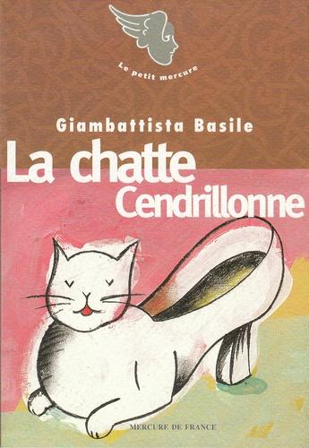 B Giambattista - La chatte Cendrillonne. suivi de Visage. Le coeur fécondant.