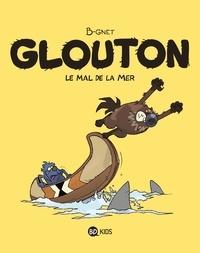B-Gnet - Glouton Tome 3 : Le mal de la mer.