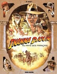 B-Gnet - Inanna Djoun Tome 1 : Inanna Djoun au pays des Français.