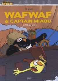 B-Gnet - Wafwaf & Captain Miaou Tome 1 : Poil au vent.