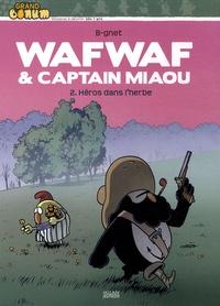B-Gnet - Wafwaf & Captain Miaou Tome 2 : Héros dans l'herbe.
