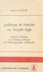 B Guenee - Politique et histoire au moyen age.
