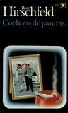 B Hirschfeld - Cochons de parents.