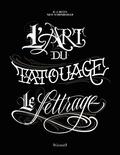 B. J. Betts et Nick Schonberger - L'art du tatouage - Le lettrage.