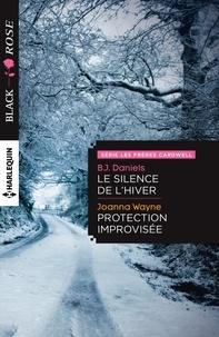 B.J Daniels et B.J. Daniels - Le silence de l'hiver - Protection improvisée.