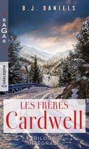 B.J. Daniels - Les frères Cardwell - La femme menacée - Une mère à secourir - Le silence de l'hiver.