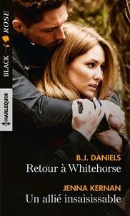 B.J. Daniels et Jenna Kernan - Retour à Whitehorse - Un allié insaisissable.