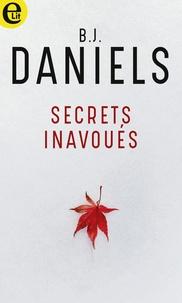 B.J. Daniels - Secrets inavoués.