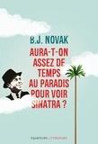 B j Novak et Pascale-Marie Deschamps - Aura-t-on assez de temps au paradis pour voir Sinatra ?.