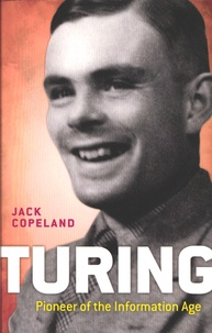 B. Jack Copeland - Turing : Pioneer of the Information Age.