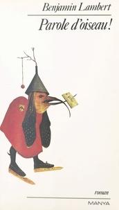 B Lambert - Parole d'oiseau !.