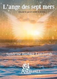 B.lombardy Sandrine - L'ange des 7 mers.