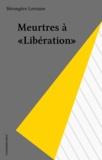 """B Lorraine - Meurtres à """"Libération""""."""
