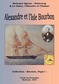 B.ogerau-solacroup - - Alexandre et l'Isle Bourbon.