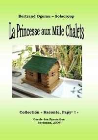 B. Ogerau-solacroup - La Princesse aux Mille Chalets.