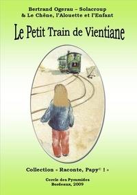B. Ogerau-solacroup - Le petit train de Vientiane.