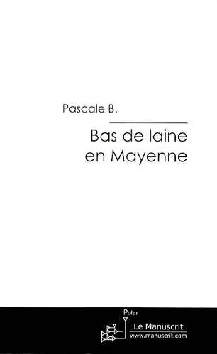 B. Pascale - Bas de laine en Mayenne.