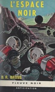 B. R. Bruss - L'espace noir.